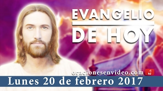 Evangelio de Hoy Lunes 20 de febrero 2017 Todo es posible al que tiene fe