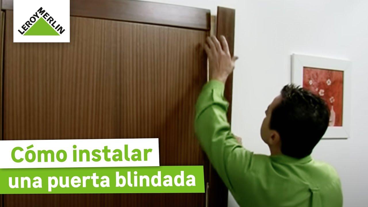 C mo instalar una puerta blindada leroy merlin youtube - Puertas lacadas en blanco leroy merlin ...