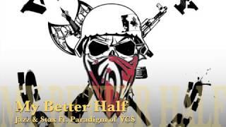 My Better Half - Jazz & Stax Ft. Paradigm of VCS