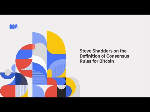 Steve Shadders On The Definition Of Consensus Rules For Bitcoin