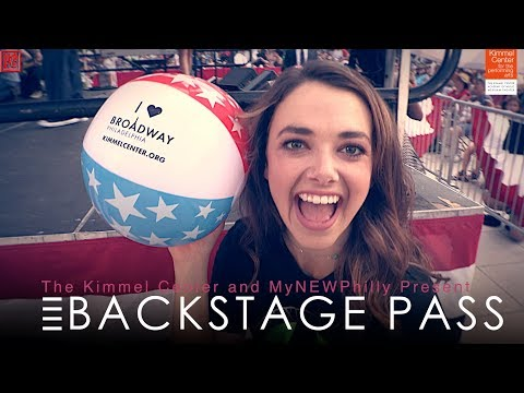 Broadway Philadelphia - #BackstagePass with The Kimmel Center | MyNEWPhilly