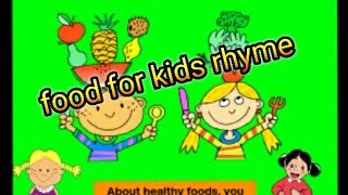 English rhymes -class 4-Unit 1- Food for kids rhyme,