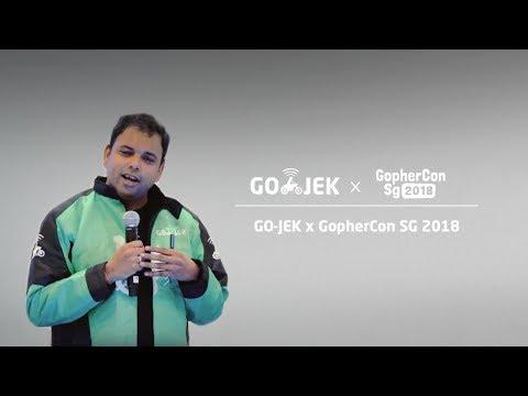 GOJEK x GopherCon SG 2018 GOJEK gets Go  Ajey Gore