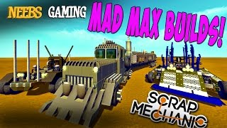 Scrap Mechanic - Mad Max Builds!