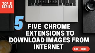 5 Chrome Extensions that help downloading and saving images from internet. screenshot 1