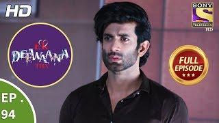 Ek Deewaana Tha - Ep 94 - Full Episode - 1st  March, 2018