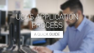 UCAS Application Process - A Quick Guide