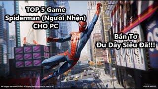 Top 5 Game Spider Man (Người Nhện) Hay Nhất Cho PC (Có Link Download)