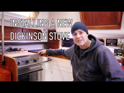 Life is Like Sailing - Installing a New Dickinson Stove