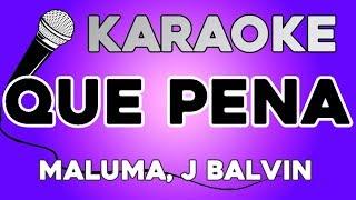 KARAOKE (Que Pena - Maluma, J. Balvin)