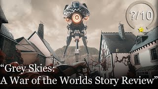 Grey Skies: A War of the Worlds Story Review [PS4, Xbox One, & PC] (Video Game Video Review)