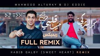ريميكس حبيب قلبي المحترم Habebo Qalbi Remix Mahmoud AlTurky DJ Eddie محمود التركي