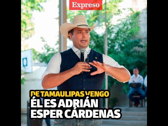 De Tamaulipas vengo: Él es Adrián Esper Cárdenas