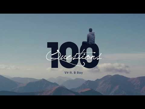 [Official Audio] 100 questions - V# ft. B Ray