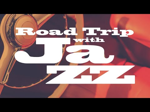 Road trip with Jazz - Jazz songs to travel and discover the world