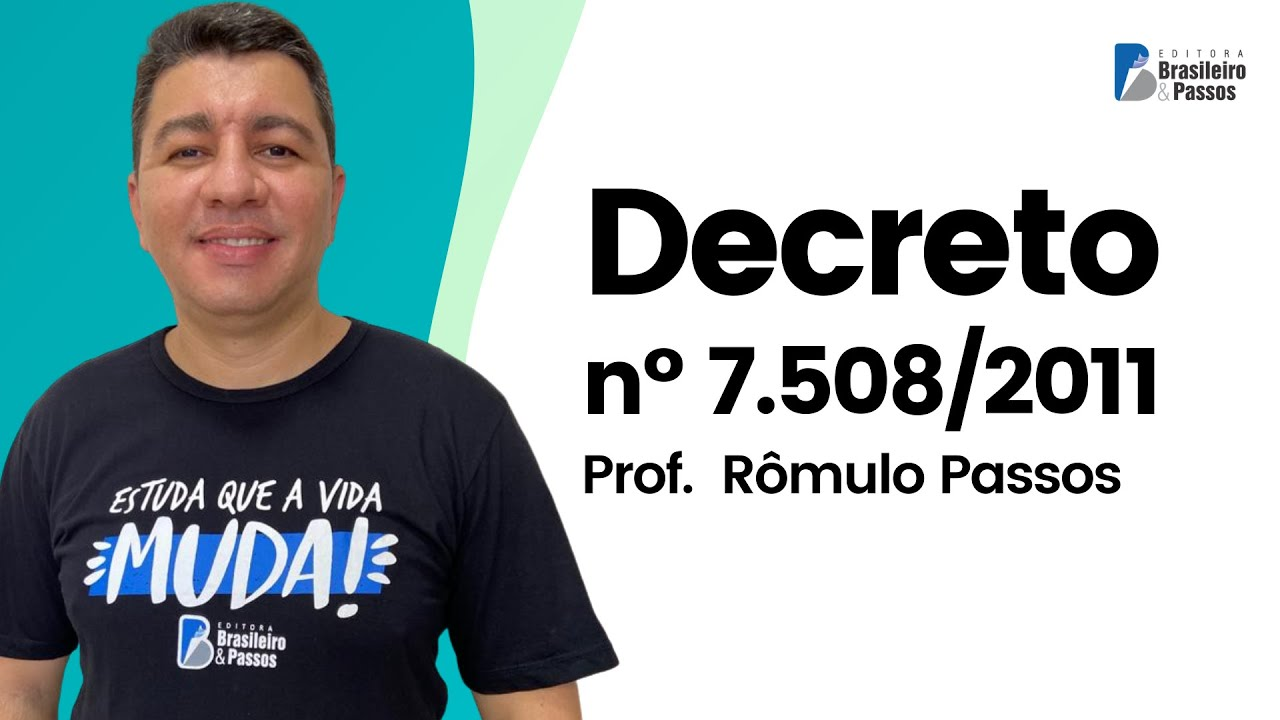 Decreto nº 7.508/2011 (prof. Rômulo Passos)