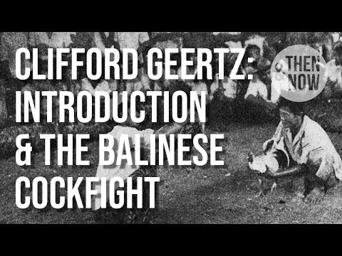 Clifford Geertz: The Interpretation Of Cultures (The Balinese Cockfight)