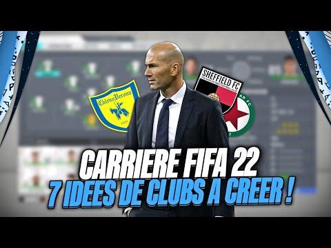 FIFA 22   7 IDÉES DE CLUBS À CRÉER EN CARRIÈRE MANAGER !