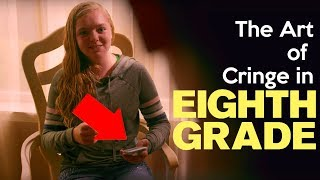 Eighth Grade - The Art of Cringe