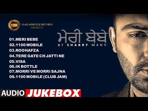 MERI BEBE | AUDIO JUKEBOX | SHARRY MANN | OFFICIAL JUKEBOX 2015