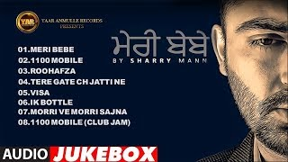 MERI BEBE | AUDIO JUKEBOX | SHARRY MANN | OFFICIAL JUKEBOX 2015