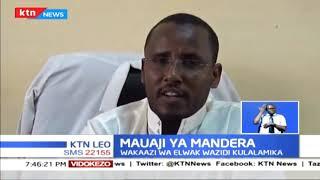 MAUAJI MANDERA: Wenyeji wa Elwak wanalalamika dhiidi ya Maafisa wa Jeshi