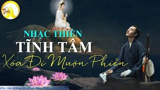 Nhạc Thiền Cho Buổi Tối Ngủ Ngon - Nghe Để Xóa Đi Muộn Phiền Khổ Đau -  Nhạc Thiền An Lạc  #Mới