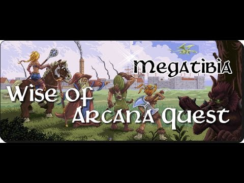 Megatibia - Wise of Arcana Quest (Arcana) Level 250