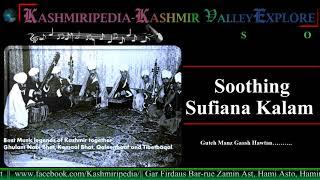 Soothing Sufiana Kalam || Guteh Manz Hawtam Gaash || SOZ-O-SAAZ-E-KASHMIR||