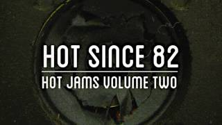 Hot Since 82 - Phat Tool (Noir Music)