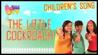 ♫♪ THE LITTLE COCKROACH ♫♪ children's song with dance and lyrics