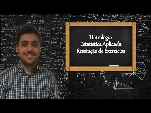 Hidrologia - Aula 2 - Resolução de Exercícios