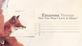 Emarosa - But You Won't Love A Ghost