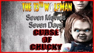 Seven Movies Seven Days Curse of Chucky