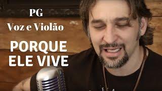 Baixar PG - PORQUE ELE VIVE - Voz e Violão