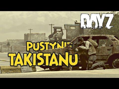 PUSTYNIE TAKISTANU - DAYZ | GAMEPLAY PL