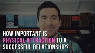 So physical important Why is attraction