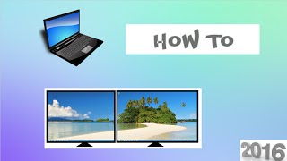 How To: Connect 2 monitors to 1 laptop [2016]