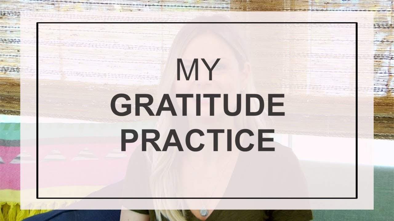 maxresdefault - My Gratitude Practice | Healthy Living Tips