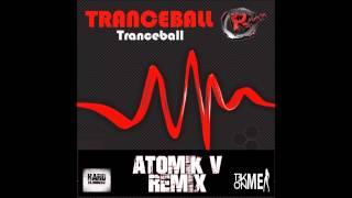 Tranceball - Tranceball (Atomik-V Remix )