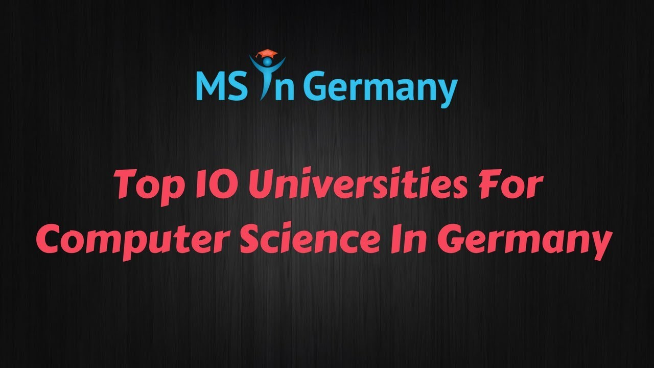 Top 10 Universities For Computer Science In Germany | MS in Germany