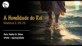 A Humildade do Rei - Mateus 2.19-23
