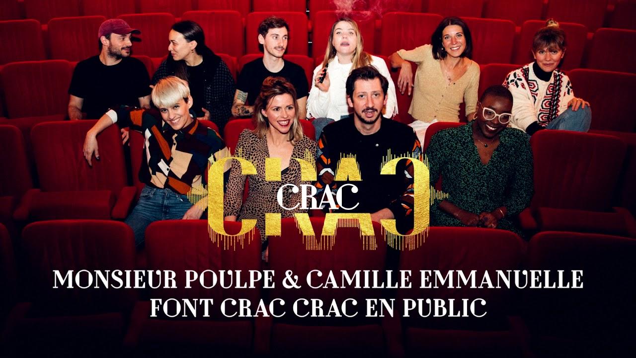 PODCAST CRAC CRAC #10 : Monsieur Poulpe & Camille Emmanuelle font Crac Crac en public