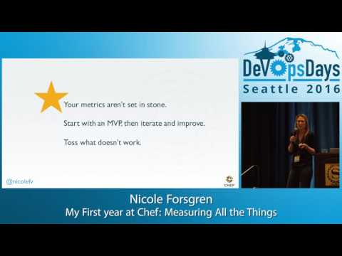 DevOpsDays Seattle 2016 - My First Year at Chef: Measuring All the Things By Nicole Forsgren