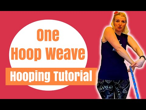 Hooping WEAVE Beginner Easy Steps  |   Learn To Hula Hoop One Hoop Weave  |  LESSON 8