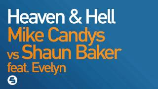 Mike Candys vs Shaun Baker ft. Evelyn - Heaven & Hell (Radio Version)