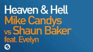 Mike Candys vs Shaun Baker ft. Evelyn - Heaven & Hell (Radio Version)
