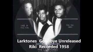 Larktones - Goodbye - Unreleased Riki - Recorded 1958