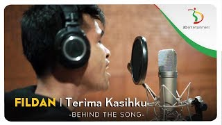 Fildan - Terima Kasihku | Behind The Song