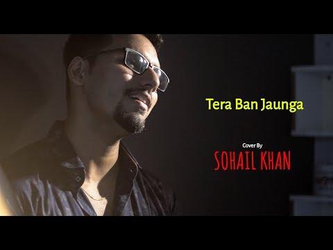 tera-ban-jaunga-(unplugged)-|-cover-by-sohail-khan-|-kabir-singh-|-shahid-kapoor,-kiara-advani